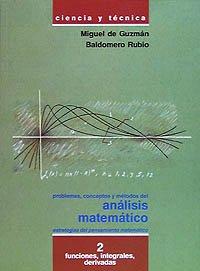 Descargar Libro Problemas, Conceptos Y Métodos Del Análisis Matemático 2: Funciones, Integrales, Derivadas De Miguel Miguel De Guzmán Ozamiz