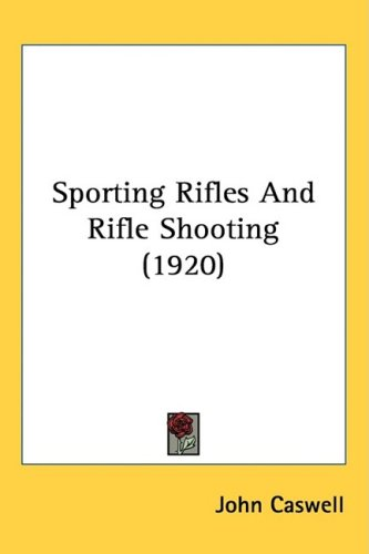 (Sporting Rifles And Rifle Shooting (1920))