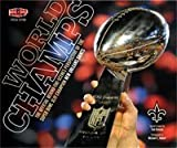World Champs: The Official Behind the Scenes Perspective of the Super Bowl XLIV Champion New Orleans Saints by New Orleans Saints (2010-05-03)