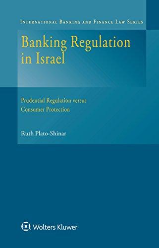 banking-regulation-in-israel-prudential-regulation-versus-consumer-protection-international-banking-