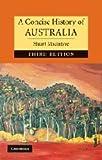 A Concise History of Australia, Stuart Macintyre, 0521516080