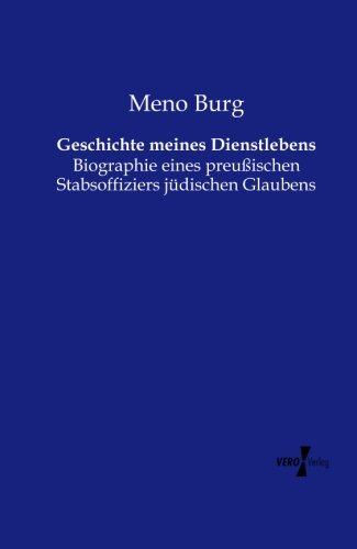 Download Geschichte meines Dienstlebens: Biographie eines preussischen Stabsoffiziers juedischen Glaubens (German Edition) ebook