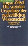 Die sozialen Ursprünge der neuzeitlichen Wissenschaft (Suhrkamp Taschenbuch Wissenschaft ; 152) (German Edition)