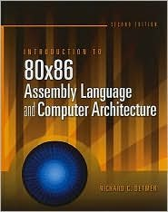 Introduction to 80x86 Assembly Language and Computer Architecture 2nd (second) edition Text Only (Introduction To 80x86 Assembly Language And Computer Architecture)