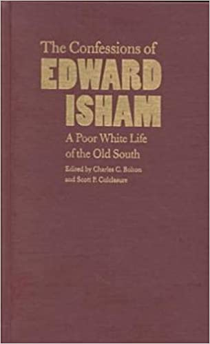 The Confessions of Edward Isham: A Poor White Life of the