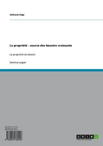 La propriété - source des besoins croissants: La propriété du besoin (French Edition)