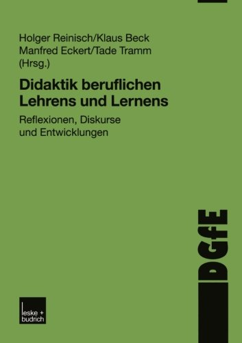 Didaktik beruflichen Lehrens und Lernens: Reflexionen, Diskurse und Entwicklungen (German Edition)