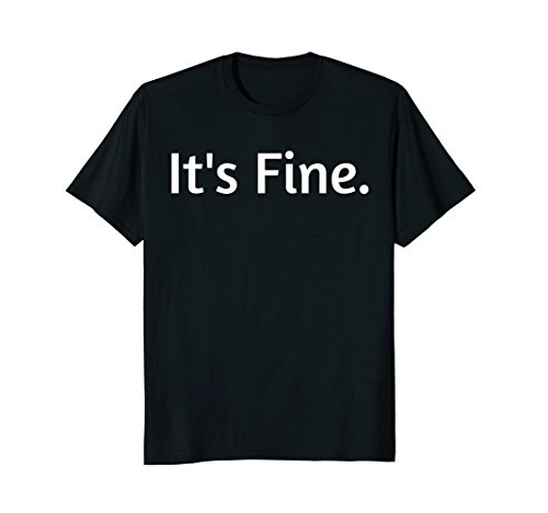 Its Fine Passive Aggressive Text Message t shirt by Its Fine T shirt Solitaire Co (Image #2)