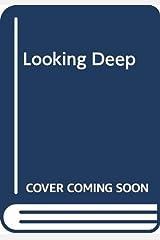 Looking Deep Paperback
