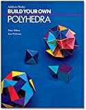 Build Your Own Polyhedra, Peter J. Hilton and Jean J. Pedersen, 0201220601