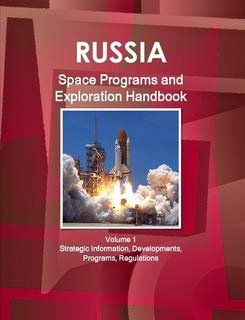 Russia Space Programs and Exploration Handbook (World Strategic and Business Information Library)