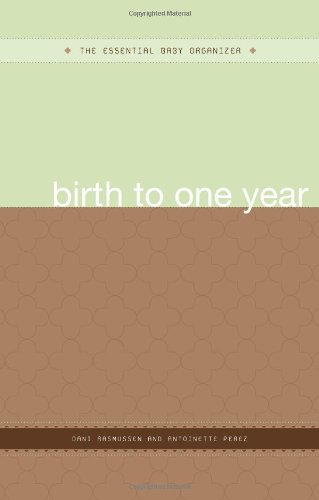 The Essential Baby Organizer: Birth to One Year (The Essential Organizers)