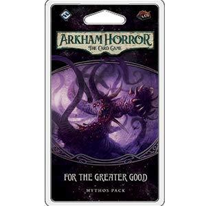 for The Greater Good Mythos Pack Fantasy Flight Games Arkham Horror LCG