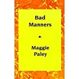 Bad Manners, Maggie Paley, 0517559986