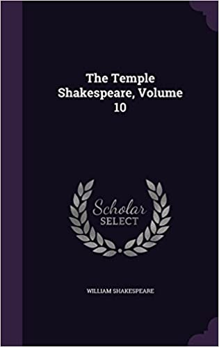 The Temple Shakespeare, Volume 10