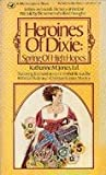 Heroines of Dixie Vol. 1 : Spring of High Hopes, , 0891760326