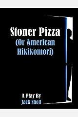 [(Stoner Pizza: (Or American Hikikomori))] [Author: MR Jack Leonard Sholl] published on (March, 2014) Paperback