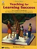 Teaching for Learning Success : The Complete Handbook for Classroom Organization and Management, Frender, Gloria, 0865306362