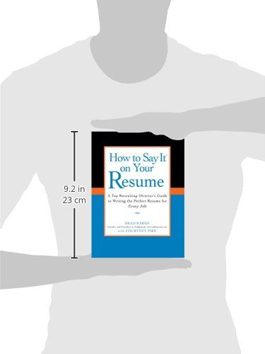 How to say it on your resume a top recruiting directors guide to how to say it on your resume a top recruiting directors guide to writing the perfect resume for every job brad karsh courtney pike 9780735204348 fandeluxe Choice Image
