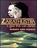 Zarathustra: A god that can dance : talks on Friedrich Nietzsche's Thus spoke Zarathustra