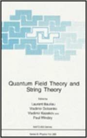 Quantum Field Theory and String Theory (NATO Science Series B: Physics)