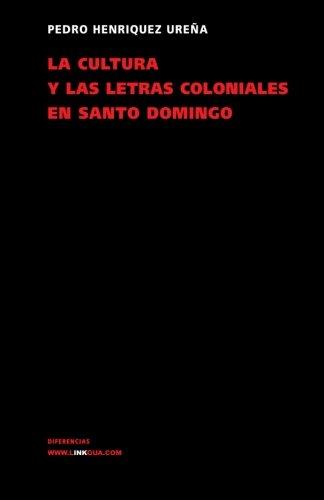 La cultura y las letras coloniales en Santo Domingo (Pensamiento) (Spanish Edition)
