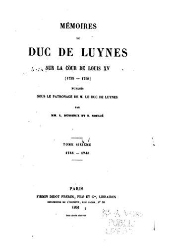 Mémoires du Duc de Luynes sur la Cour de Louis XV (1735-1758) (French Edition) ()