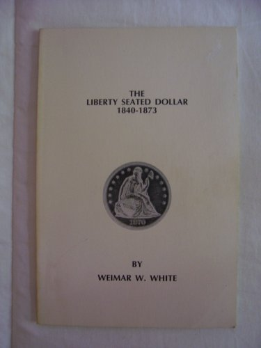 The Liberty Seated Dollar, 1840-1873
