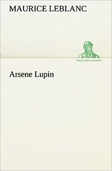 Book Arsene Lupin (TREDITION CLASSICS)