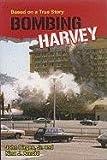 Bombing Harvey, John Birges, 0533163803