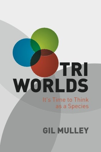 Tri Worlds: It's Time to Think as a Species pdf