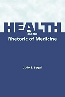 Rhetoric Of Healthcare Essays Toward A New Disciplinary Inquiry  Health And The Rhetoric Of Medicine
