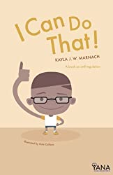 I Can Do That: A Book on Self-Regulation (Can-Do Kids Series) (Volume 2)