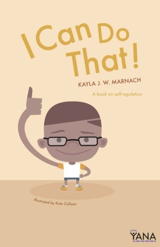 I Can Do That: A Book on Self-Regulation