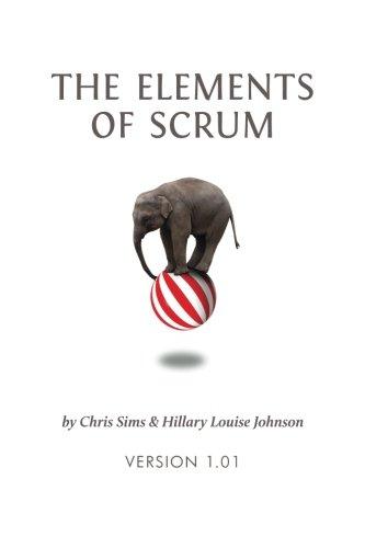 The Elements of Scrum [Chris Sims - Hillary Louise Johnson] (Tapa Blanda)