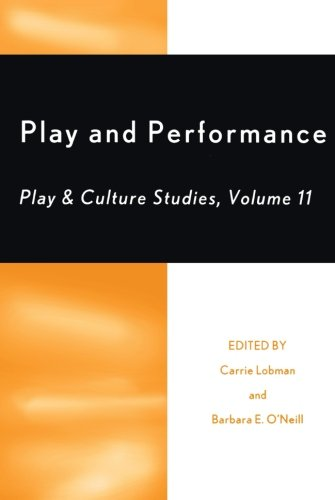 Play and Performance: Play and Culture Studies (Play and Cultural Studies)