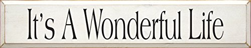 Sawdust City Wooden Sign - It's A Wonderful Life (Cottage White)