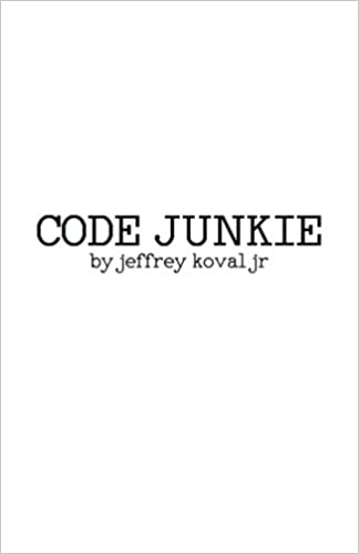 Code junkie pulp edition jeffrey koval jr 9781539535836 amazon code junkie pulp edition jeffrey koval jr 9781539535836 amazon books fandeluxe Image collections