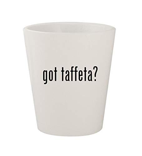 got taffeta? - Ceramic White 1.5oz Shot Glass