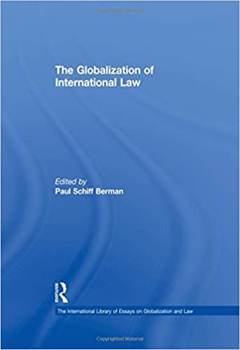 the globalization of international law the international library  the globalization of international law the international library of essays on globalization and law 1st edition