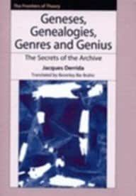 Geneses, Genealogies, Genres and Genius The Secrets of the Archive