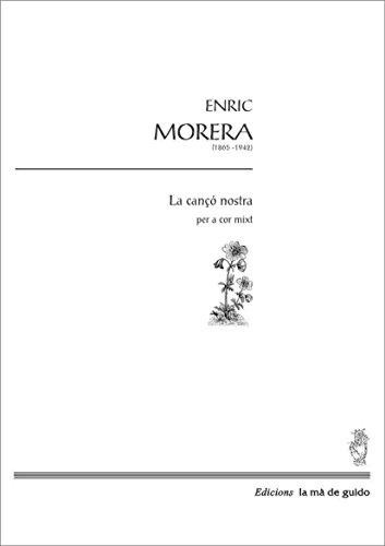 Descargar Libro La Cançó Nostra: Per A Cor Mixt Enric Morera I Viura