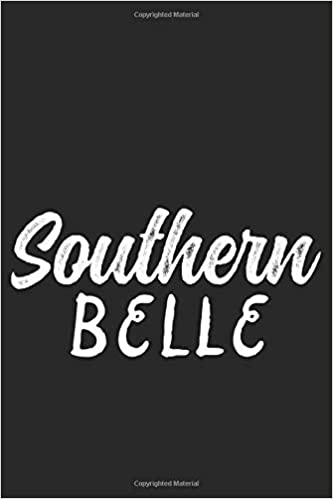Southern Belle Farm Girl Women Country Southern Belle Mom 120 Pages 6 X 9 Inches Journal Matt Branderfr 9781798839201 Amazon Com Books
