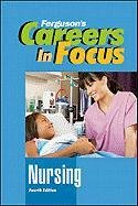 Nursing, Fourth Edition (Ferguson's Careers in Focus)