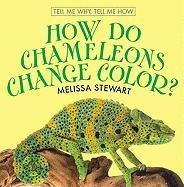 How Do Chameleons Change Color? (Tell Me Why, Tell Me How)
