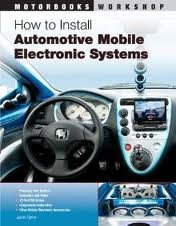 How to Install Automotive Mobile Electronic Systems (Motorbooks Workshop) 1st (first) edition Text Only
