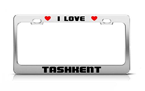 I LOVE TASHKENT Uzbekistan License Plate Frame Tag Holder