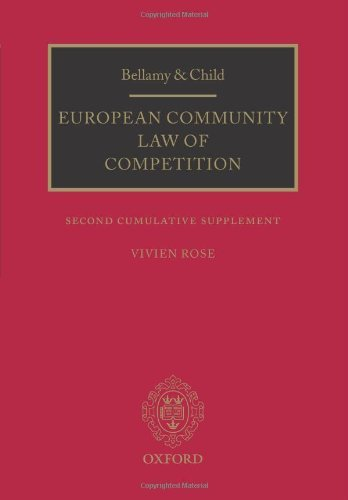Bellamy & Child: The European Community Law Of Competition: Second Cumulative Supplement by Vivien Rose (2012-06-18) PDF