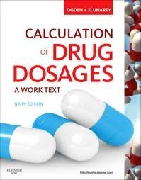 Calculation of Drug Dosages: A Work Text 9th (nineth) edition (Calculations Ninth Edition Dosage)