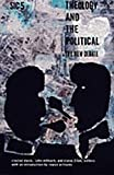 Theology and the Political : The New Debate, Rowan Williams, 0822334607